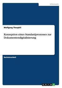 Konzeption Eines Standardprozesses Zur Dokumentendigitalisierung