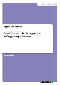 Distributionen ALS Losungen Von Anfangswertproblemen