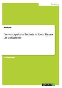 Die Retrospektive Technik in Ibsen Drama -Et Dukkehjem
