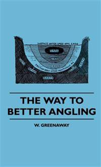 The Way To Better Angling