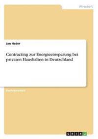 Contracting Zur Energieeinsparung Bei Privaten Haushalten in Deutschland