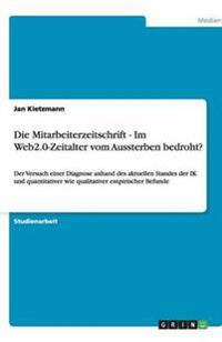 Die Mitarbeiterzeitschrift - Im Web2.0-Zeitalter Vom Aussterben Bedroht?