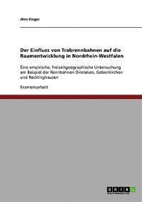 Der Einfluss Von Trabrennbahnen Auf Die Raumentwicklung in Nordrhein-Westfalen