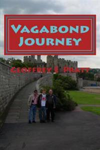 Vagabond Journey: Travels Acrossthe United Kingdom with My Father and Son