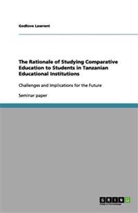 The Rationale of Studying Comparative Education to Students in Tanzanian Educational Institutions