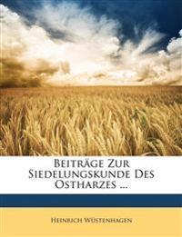Beiträge zur Siedelungskunde des Ostharzes