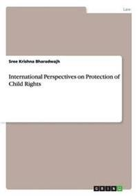 International Perspectives on Protection of Child Rights