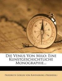 Die Venus Von Milo: Eine Kunstgeschichtliche Monographie...