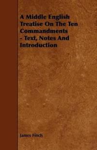 A Middle English Treatise on the Ten Commandments - Text, Notes and Introduction