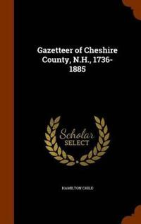 Gazetteer of Cheshire County, N.H., 1736-1885