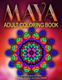 Maya Adult Coloring Books, Volume 12: Relaxation Coloring Books for Adults