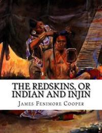 The Redskins, or Indian and Injin: Being the Conclusion of the Littlepage Manuscripts (3rd Book of the Littlepage Manuscript Saga)