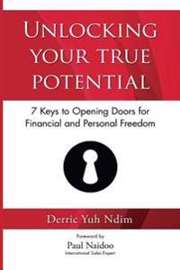 Unlocking Your True Potential: 7 Keys to Opening Doors for Financial and Personal Freedom