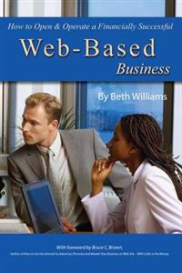 How to Open & Operate a Financially Successful Web-Based Business