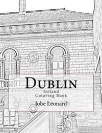 Dublin, Ireland Coloring Book: Color Your Way Through Historic Dublin, Ireland