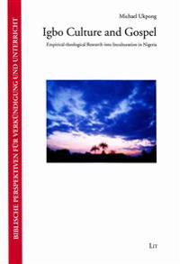 Igbo Culture and Gospel: Empirical-Theological Research Into Inculturation in Nigeria