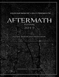 Aftermath Festival 2015: Festival Memoir and Photo Book