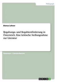 Begabungs- Und Begabtenforderung in Osterreich. Eine Kritische Stellungnahme Zur Literatur