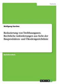 Reduzierung Von Treibhausgasen. Rechtliche Anforderungen Aus Sicht Der Bauprodukten- Und Okodesignrichtlinie
