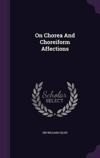 On Chorea and Choreiform Affections