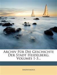 Archiv für die Geschichte der Stadt Heidelberg, I. Jahresband