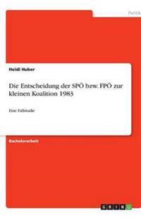 Die Entscheidung Der Spo Bzw. Fpo Zur Kleinen Koalition 1983