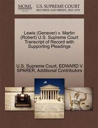 Lewis (Genever) V. Martin (Robert) U.S. Supreme Court Transcript of Record with Supporting Pleadings