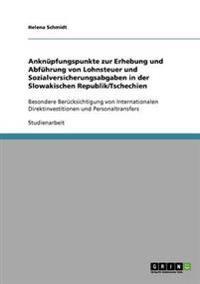 Anknupfungspunkte Zur Erhebung Und Abfuhrung Von Lohnsteuer Und Sozialversicherungsabgaben in Der Slowakischen Republik/Tschechien