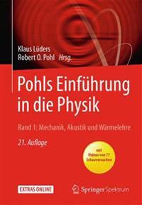 Pohls Einfuhrung in Die Physik: Band 1: Mechanik, Akustik Und Warmelehre