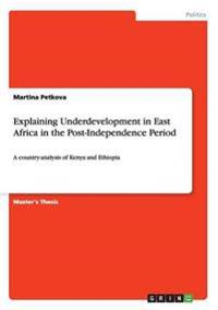 Explaining Underdevelopment in East Africa in the Post-Independence Period