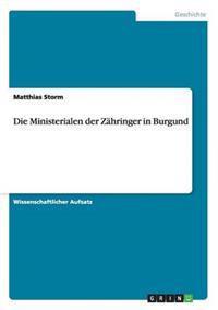 Die Ministerialen Der Zahringer in Burgund