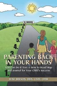 Parenting Back in Your Hands