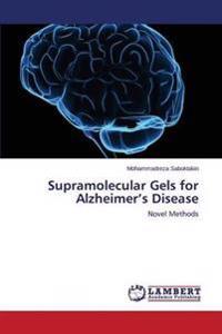 Supramolecular Gels for Alzheimer's Disease