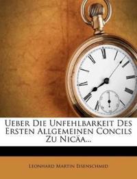 Ueber Die Unfehlbarkeit Des Ersten Allgemeinen Concils Zu Nicäa...
