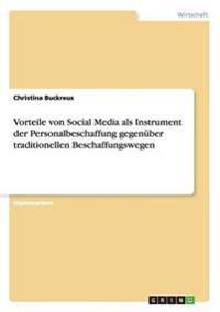 Vorteile Von Social Media ALS Instrument Der Personalbeschaffung Gegenuber Traditionellen Beschaffungswegen