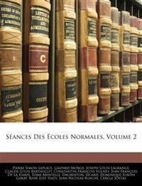 Séances Des Écoles Normales, Volume 2