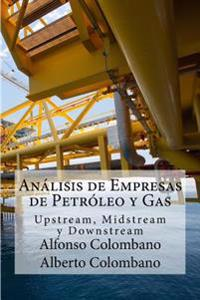 Analisis de Empresas de Petroleo y Gas: Upstream, Midstream y Downstream