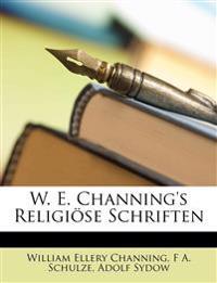 W. E. Channing's Religiöse Schriften, Dreizehntes Baendchen