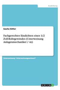 Fachgerechtes Eindichten eines 1/2 Zoll-Rohrgewindes (Unterweisung Anlagenmechaniker / -in)