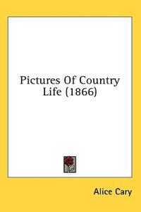 Pictures Of Country Life (1866)