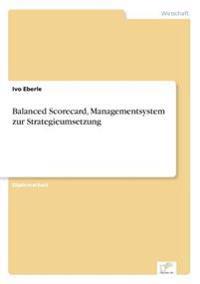 Balanced Scorecard, Managementsystem Zur Strategieumsetzung