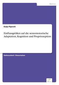 Einflussgroen Auf Die Sensomotorische Adaptation, Kognition Und Propriozeption