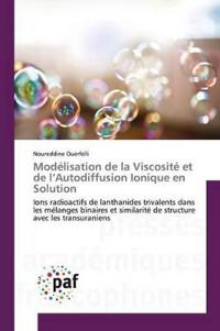 Mod�lisation de la Viscosit� Et de l'Autodiffusion Ionique En Solution