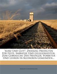 """""""kurz und gut!"""", Zwanzig Predigten für Feste, Sabbathe und Gelegenheiten, Zweite Ausgabe"""