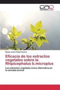 Eficacia de Los Extractos Vegetales Sobre La Rhipicephalus B.Microplus