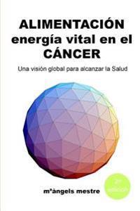 ALIMENTACION, Energia Vital En El CANCER
