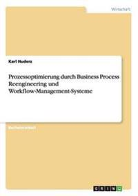 Prozessoptimierung Durch Business Process Reengineering Und Workflow-Management-Systeme