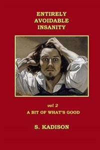 Entirely Avoidable Insanity Vol 2