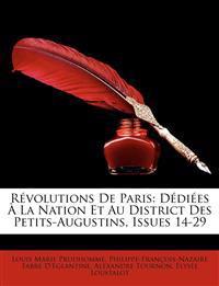 Rvolutions de Paris: Ddies La Nation Et Au District Des Petits-Augustins, Issues 14-29