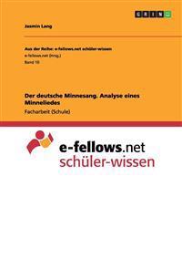 Der Deutsche Minnesang. Analyse Eines Minneliedes